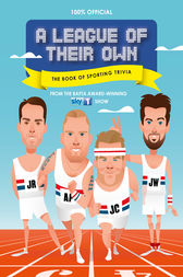 A League of Their Own - The Book of Sporting Trivia: 100% Official by HarperCollins