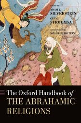 The Oxford Handbook of the Abrahamic Religions by Adam J. Silverstein