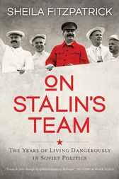 On Stalin's Team by Sheila Fitzpatrick