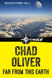 Far From This Earth by Chad Oliver
