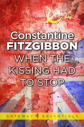 When the Kissing Had to Stop by Constantine Fitzgibbon
