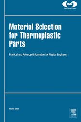 Material Selection for Thermoplastic Parts by Michel Biron