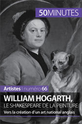 William Hogarth, le Shakespeare de la peinture by Delphine Gervais de Lafond