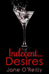 Indecent...Desires by Jane O'Reilly