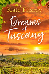 Dreams Of Tuscany by Kate Fitzroy