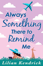 Always Something There To Remind Me by Lilian Kendrick