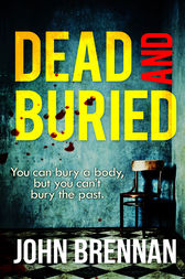 Dead And Buried by John Brennan