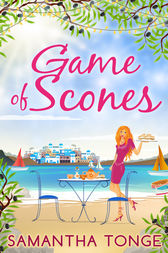 Game Of Scones: a feel-good summer romance for 2018! by Samantha Tonge
