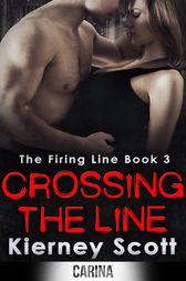 Crossing The Line: A gripping romantic thriller by Kierney Scott