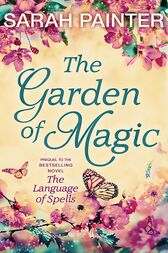 The Garden Of Magic by Sarah Painter