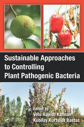 Sustainable Approaches to Controlling Plant Pathogenic Bacteria by V. Rajesh Kannan