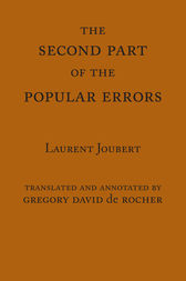 The Second Part of the Popular Errors by Laurent Joubert