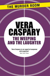 The Weeping and The Laughter by Vera Caspary