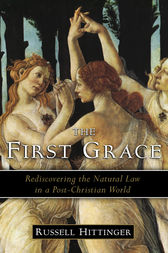 The First Grace by Russell Hittinger