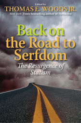Back on the Road to Serfdom by Thomas E Woods