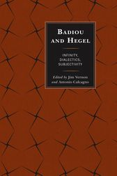 Badiou and Hegel by Jim Vernon
