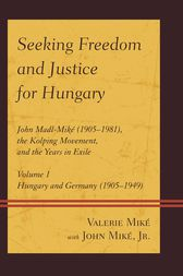 Seeking Freedom and Justice for Hungary by Valerie Miké