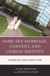 Same-Sex Marriage, Context, and Lesbian Identity by Julie Whitlow