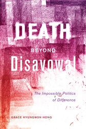 Death beyond Disavowal by Grace Kyungwon Hong