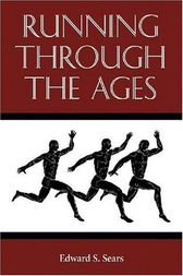 Running Through the Ages by Edward S. Sears