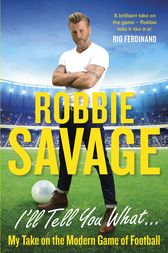 I'll Tell You What... by Robbie Savage