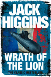 Wrath of the Lion by Jack Higgins