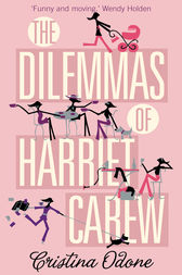 The Dilemmas of Harriet Carew by Cristina Odone