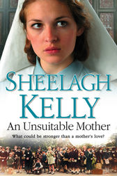 An Unsuitable Mother by Sheelagh Kelly