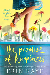 THE PROMISE OF HAPPINESS by Erin Kaye