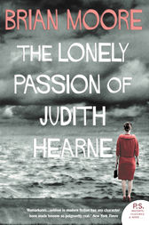 The Lonely Passion of Judith Hearne (Harper Perennial Modern Classics) by Brian Moore