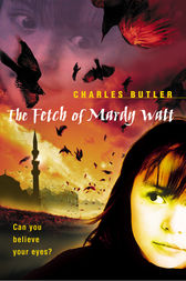 The Fetch of Mardy Watt by Charles Butler