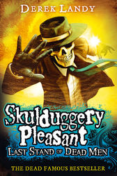 Last Stand of Dead Men (Skulduggery Pleasant, Book 8) by Derek Landy