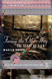 Facing the Other Way: The Story of 4AD by Martin Aston