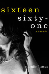 Sixteen, Sixty-One by Natalie Lucas