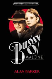Bugsy Malone (Essential Modern Classics) by Alan Parker