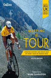 Mapping Le Tour: The unofficial history of all 100 Tour de France races by Ellis Bacon