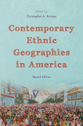 Contemporary Ethnic Geographies in America by Christopher A. Airriess