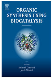 Organic Synthesis Using Biocatalysis by Animesh Goswami