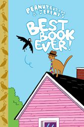 Peanutbutter & Jeremy's Best Book Ever by James Kochalka