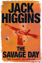 The Savage Day by Jack Higgins