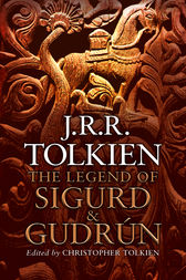 The Legend of Sigurd and Gudrún by J. R. R. Tolkien