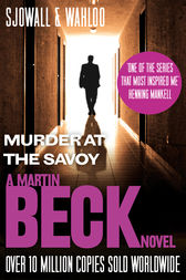 Murder at the Savoy (The Martin Beck series, Book 6) by Maj Sjowall
