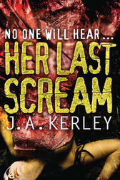 Her Last Scream (Carson Ryder, Book 8) by J. A. Kerley