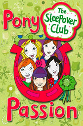 Pony Passion (The Sleepover Club) by Harriet Castor