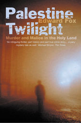 Palestine Twilight: The Murder of Dr Glock and the Archaeology of the Holy Land (Text Only) by Edward Fox