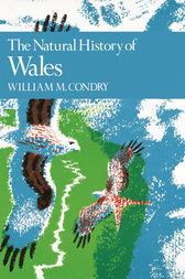 The Natural History of Wales (Collins New Naturalist Library, Book 66) by William. M. Condry