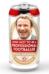 How Not to Be a Professional Footballer by Paul Merson