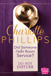 Did Someone Order Room Service?: (A Novella) (Do Not Disturb, Book 2) by Charlotte Phillips