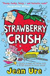 Strawberry Crush by Jean Ure
