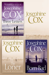 Josephine Cox 3-Book Collection 2: The Loner, Born Bad, Three Letters by Josephine Cox